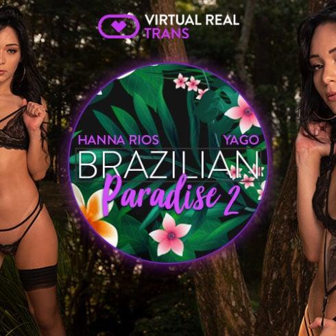 Sex VR Trans Porn Photo Brazilian paradise II